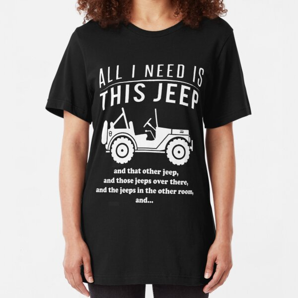 All i need is this jeep T-shirt Slim Fit T-Shirt