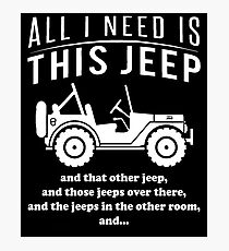 All i need is this jeep T-shirt Photographic Print
