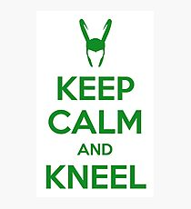 Keep Calm and Kneel Photographic Print