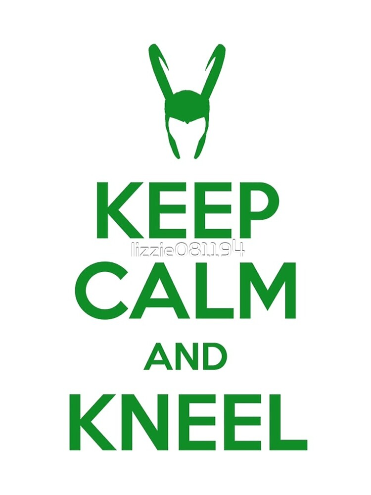 Keep Calm and Kneel by lizzie081194