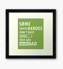 Some superheroes don't have capes... They are called DAD Framed Print