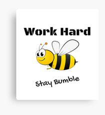 Work Hard - Stay Bumble Canvas Print