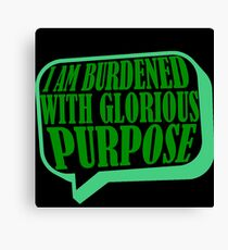 Burdened with Glorious Purpose Canvas Print
