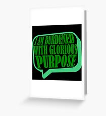 Burdened with Glorious Purpose Greeting Card