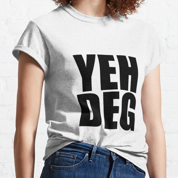 YEH DEG (Black) Classic T-Shirt