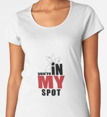 You're in my spot Women's Premium T-Shirt