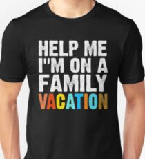Help Me I'm On A Family Vacation Unisex T-Shirt