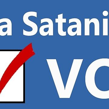 I'm a Satanist and I VOTE by Antigen