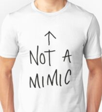 Not a mimic T-Shirt