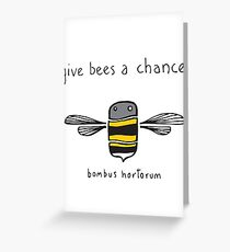 Give bees a chance! Greeting Card
