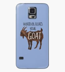 Whatever floats your GOAT! - Pun Case/Skin for Samsung Galaxy