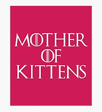 Mother Of Kittens Funny Quote Photographic Print