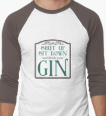 Shut Up, Sit Down and Drink Your Gin Men's Baseball ¾ T-Shirt