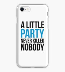 A Little Party Funny Quote iPhone Case/Skin