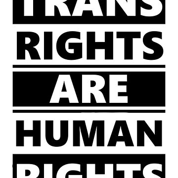 Trans Rights are Human Rights by JayHulme