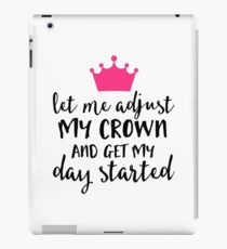 Adjust My Crown Funny Quote iPad Case/Skin
