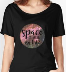 Space Is Great Isn't It Twelfth Doctor Who Twelve Women's Relaxed Fit T-Shirt