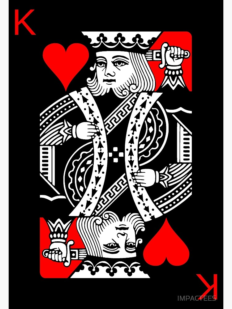 KING OF HEARTS (RED AND BLACK) by IMPACTEES