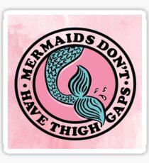 Mermaids Don't Have Thigh Gaps Sticker