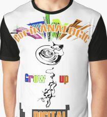 Born analogic grow up digital. Graphic T-Shirt