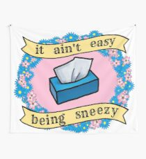 It Ain't Easy Being Sneezy #2 Wall Tapestry