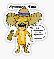 Squancho Villa Sticker