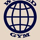 WORLD GYM by HandDrawnTees