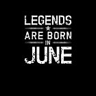 Legends Are Born In June - Vintage T-Shirt by Distrill