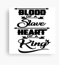 Blood Of A Slave Heart Of A King Tshirt Black Canvas Print
