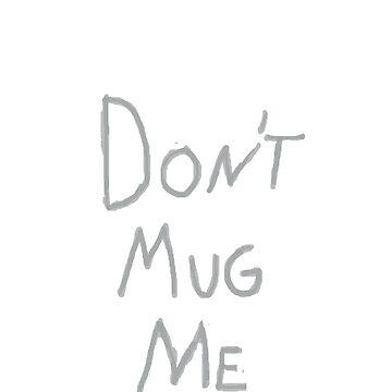 EDDSWORLD Don't Mug Me Mug by BPAH