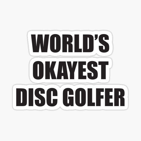 World's Okayest Disc Golfer Sticker