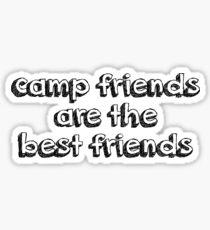 camp friends are the best friends Sticker