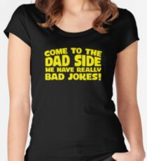 Come To The Dad Side We Have Really Bad Jokes | Dad Joke Tee Women's Fitted Scoop T-Shirt