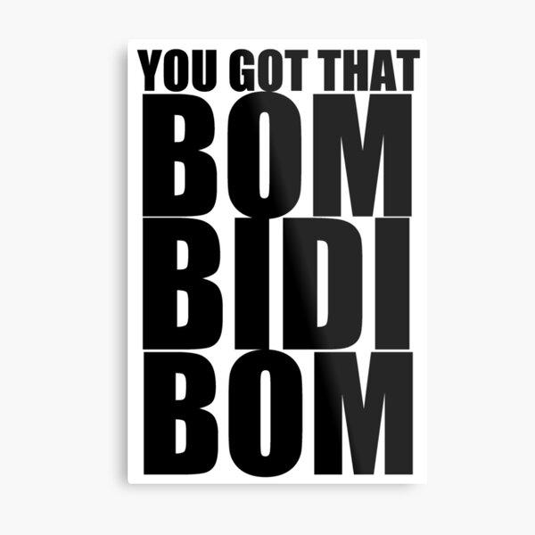 Bidi Bidi Bom Bom Wall Art Redbubble