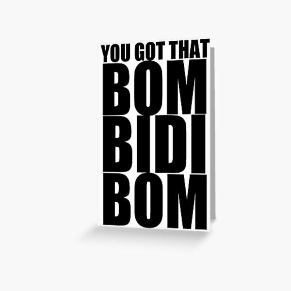 Bidi Bidi Bom Bom Greeting Cards Redbubble