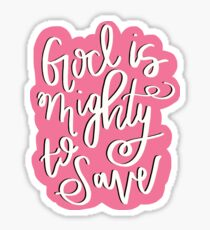 Mighty to Save  Sticker