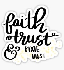 Peter Pan Inspired Faith Trust & Pixie Dust  Sticker