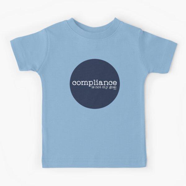 Compliance  Kids T-Shirt