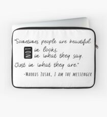 """""""Some people are beautiful. Not in looks. Not in what they say. Just in what they are.""""  Laptop Sleeve"""