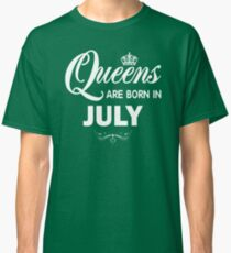 Queens Are Born In July t-shirt Classic T-Shirt