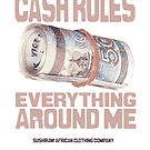 Cash rules everything around me by kaysha