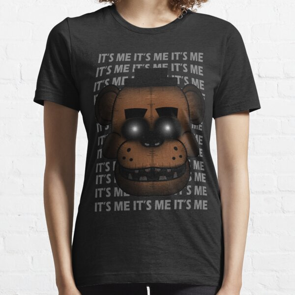 IT'S ME (Five Nights at Freddy's) Essential T-Shirt