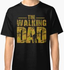 The Walking Dad - Zombie Fathers Gift Classic T-Shirt