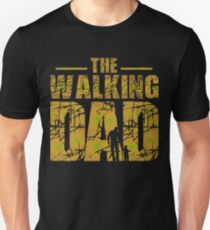 The Walking Dad - Father's Gift Unisex T-Shirt
