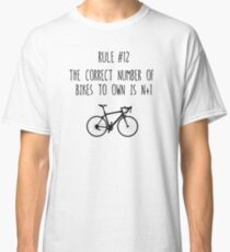 Rule 12 – The correct number of bikes to own is N+1 Classic T-Shirt