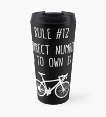 Rule 12 – The correct number of bikes to own is N+1 Travel Mug