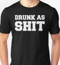 DRUNK AS SHIT Unisex T-Shirt