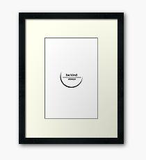 be kind always Framed Print