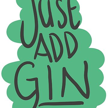 Just Add Gin by NopeClub