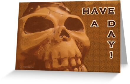 Have A Day! (caramel skull) by marlowinc